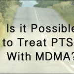 MDMA for Treating PTSD – FDA Approves Phase 3 Trials